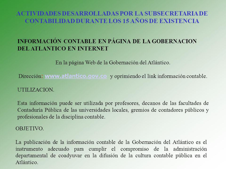 INFORMACIÓN CONTABLE EN PÁGINA DE LA GOBERNACION DEL ATLANTICO EN INTERNET En la página Web de la Gobernación del Atlántico. Dirección : www.atlantico