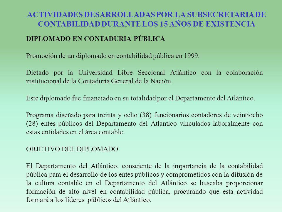 DIPLOMADO EN CONTADURIA PÚBLICA Promoción de un diplomado en contabilidad pública en 1999. Dictado por la Universidad Libre Seccional Atlántico con la