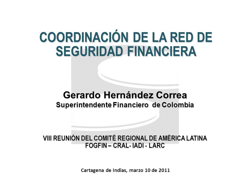 2 Gerardo Hernández Correa Superintendente Financiero de Colombia Cartagena de Indias, marzo 10 de 2011 VIII REUNIÓN DEL COMITÉ REGIONAL DE AMÉRICA LA