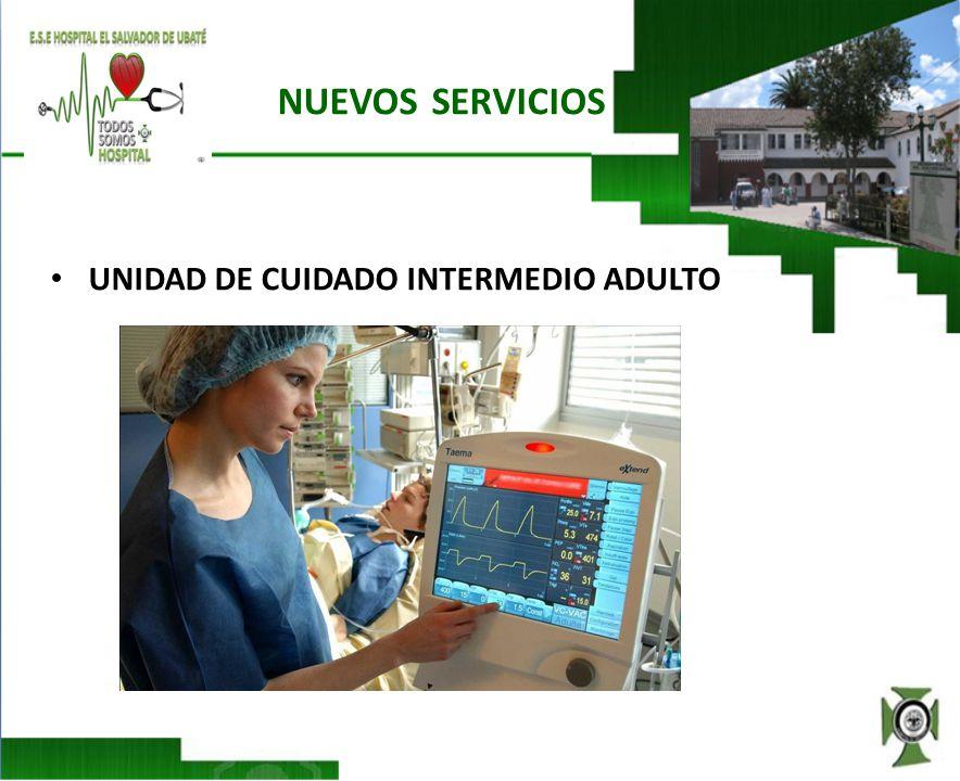 NUEVOS SERVICIOS UNIDAD DE CUIDADO INTERMEDIO ADULTO