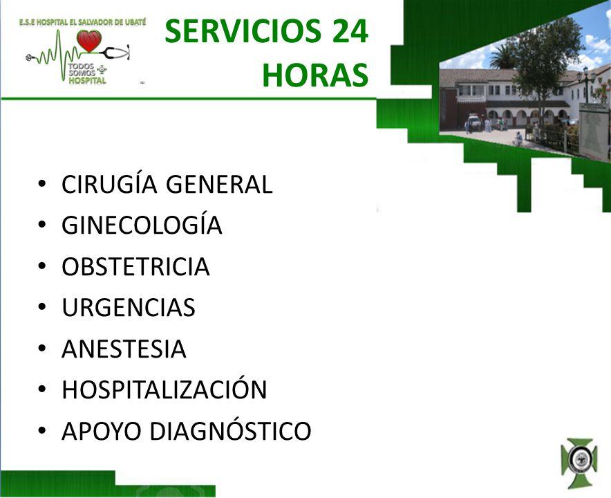 SERVICIOS EMPRESA SOCIAL DEL ESTADO HOSPITAL EL SALVADOR UBATE – www.ausuario@hospitalubate.gov.co URGENCIAS MEDICINA GENERAL CIRUGIA GENERAL CIRUGIA PLASTICA ORTOPEDIA CARDIOLOGIA PEDIATRIA UROLOGIA ANESTESIA GINECOSBTETRICIA OFTALMOLOGIA OPTOMETRIA MAXILOFACIAL OTORRINOLARINGOLOGIA MEDICINA INTERNA NUTRICION PSICOLOGIA TERAPIA FISICA Y RESPIRATORIA