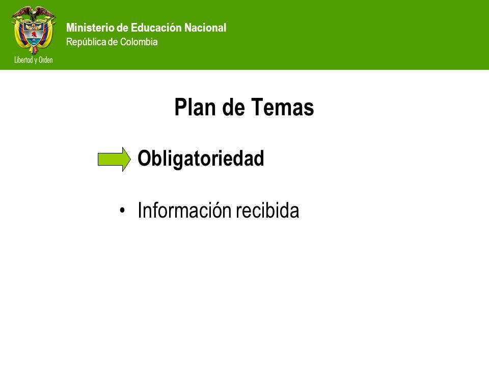 Ministerio de Educación Nacional República de Colombia Obligatoriedad: Decreto 1526 de 2002 La información básica que debe contener el sistema de información del sector educativo (art 3), incluye:...b) Instituciones educativas, según sede, jornada y grados que ofrecen, y su ubicación en la zona rural o urbana, y en el sector oficial o privado