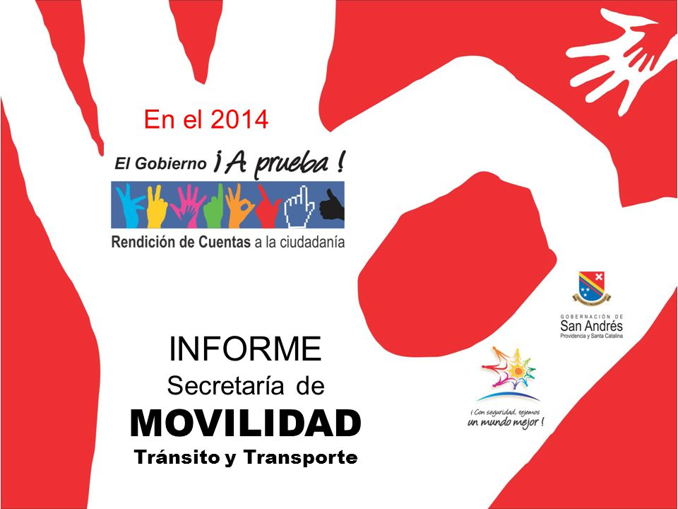 INFORME Secretaría de MOVILIDAD Tránsito y Transporte En el 2014