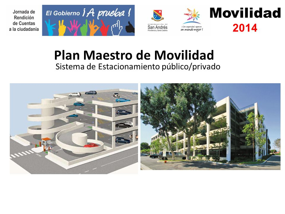 Movilidad 2014 Sistema de Estacionamiento público/privado Plan Maestro de Movilidad