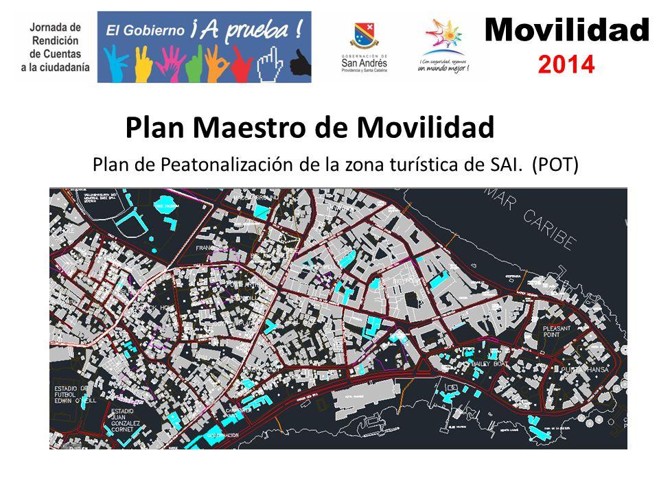 Movilidad 2014 Plan de Peatonalización de la zona turística de SAI. (POT) Plan Maestro de Movilidad