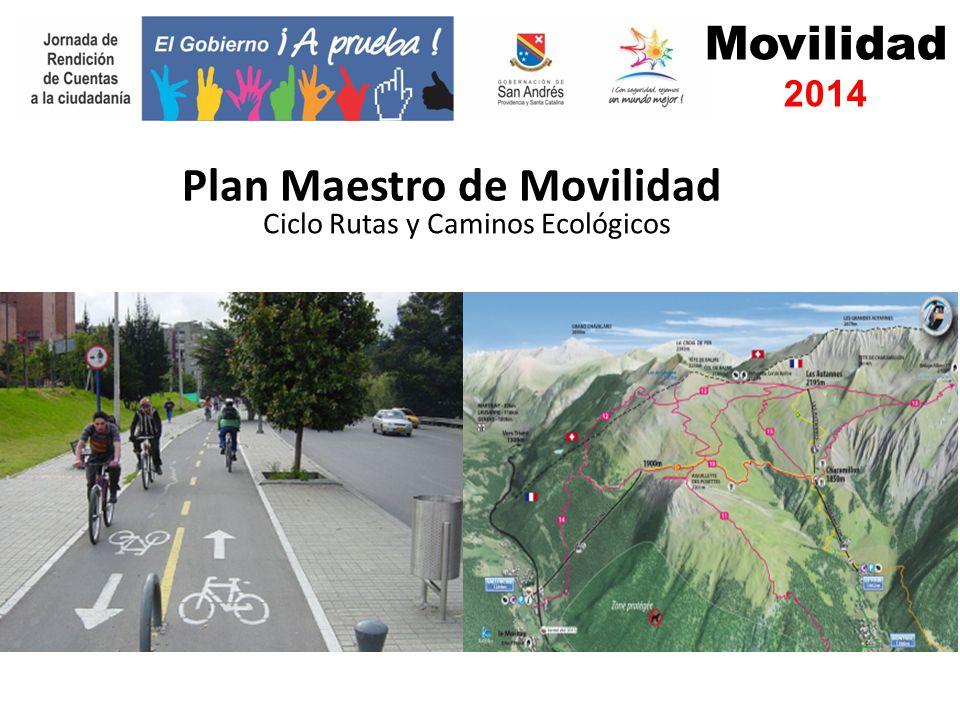 Movilidad 2014 Ciclo Rutas y Caminos Ecológicos Plan Maestro de Movilidad
