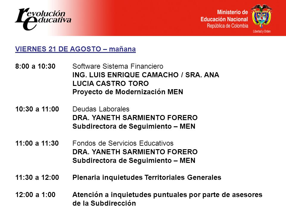 VIERNES 21 DE AGOSTO – mañana 8:00 a 10:30Software Sistema Financiero ING.