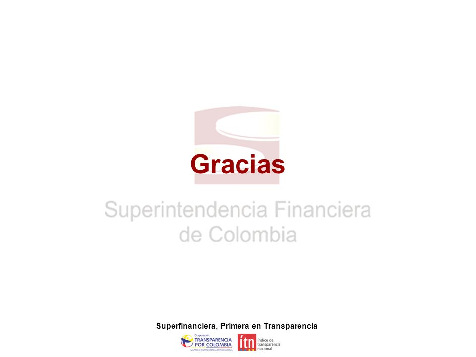 23 Superfinanciera, Primera en Transparencia Gracias Superfinanciera, Primera en Transparencia