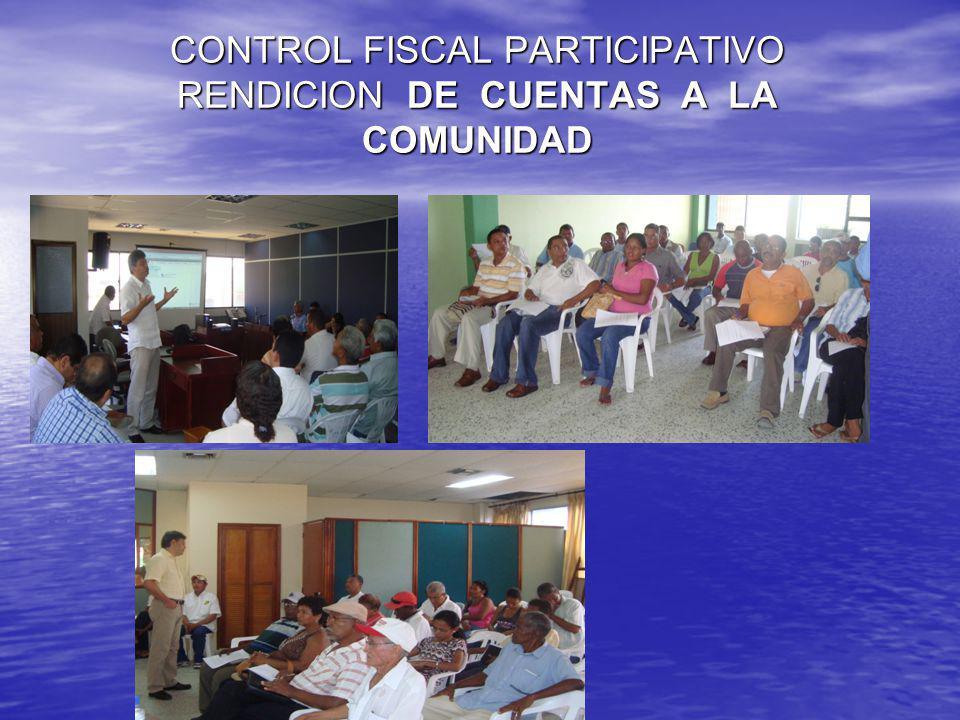 CONTROL FISCAL PARTICIPATIVO RENDICION DE CUENTA A LA COMUNIDAD
