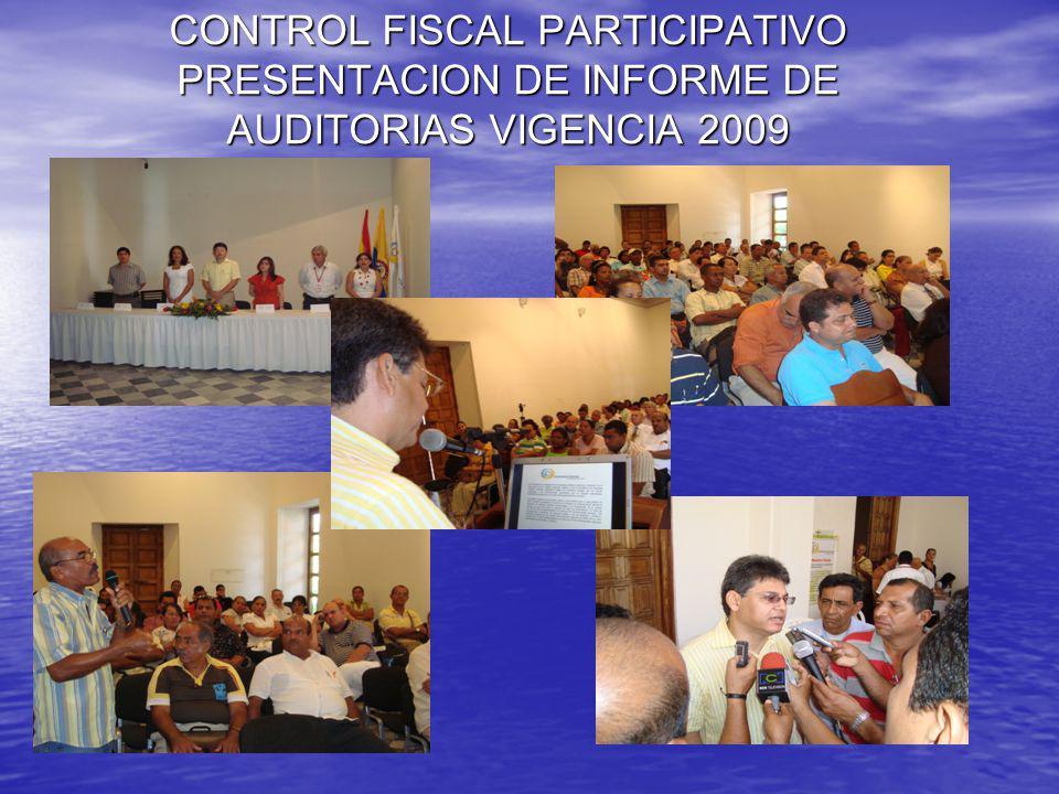 CONTROL FISCAL PARTICIPATIVO PRESENTACION DE INFORME DE AUDITORIAS VIGENCIA 2008
