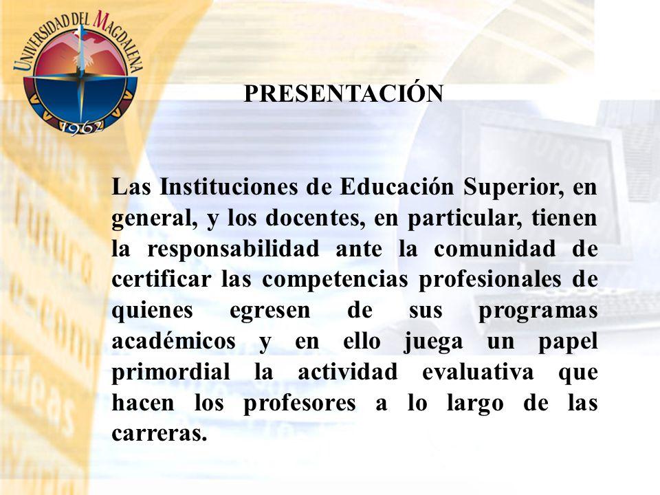 Las Instituciones de Educación Superior, en general, y los docentes, en particular, tienen la responsabilidad ante la comunidad de certificar las comp