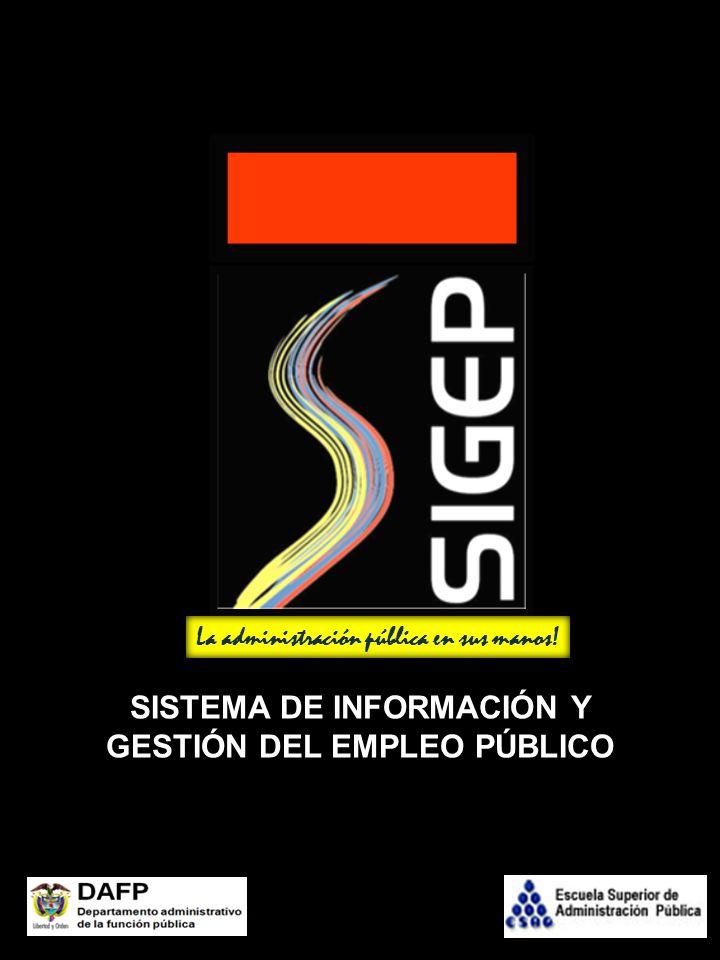Versión 1, 2010 FOLLETO INFORMATIVO SISTEMA DE INFORMACIÓN Y GESTIÓN DEL EMPLEO PÚBLICO SIGEP