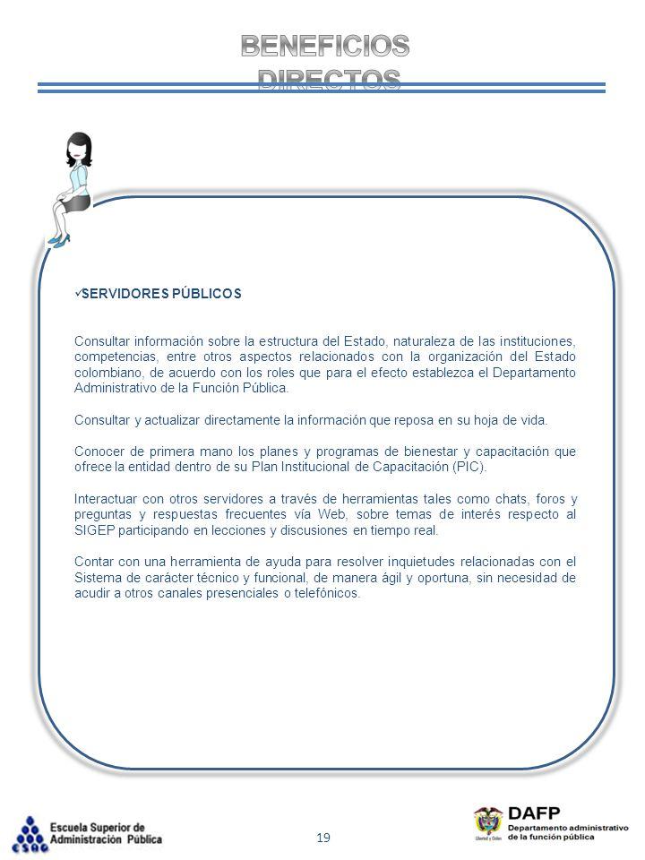 19 SERVIDORES PÚBLICOS Consultar información sobre la estructura del Estado, naturaleza de las instituciones, competencias, entre otros aspectos relac