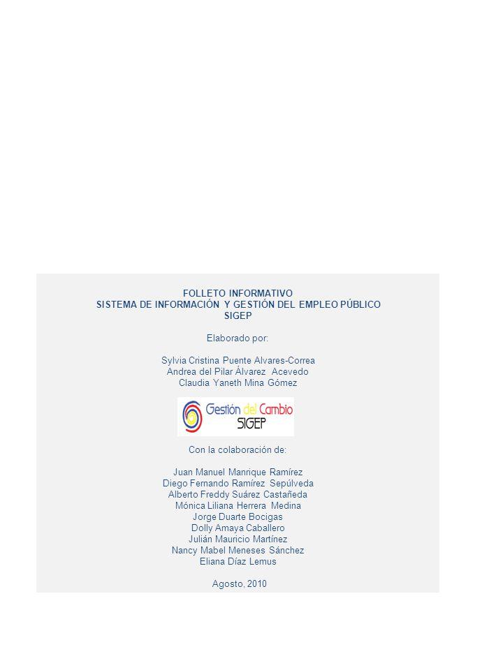 4 FOLLETO INFORMATIVO SISTEMA DE INFORMACIÓN Y GESTIÓN DEL EMPLEO PÚBLICO SIGEP Elaborado por: Sylvia Cristina Puente Alvares-Correa Andrea del Pilar
