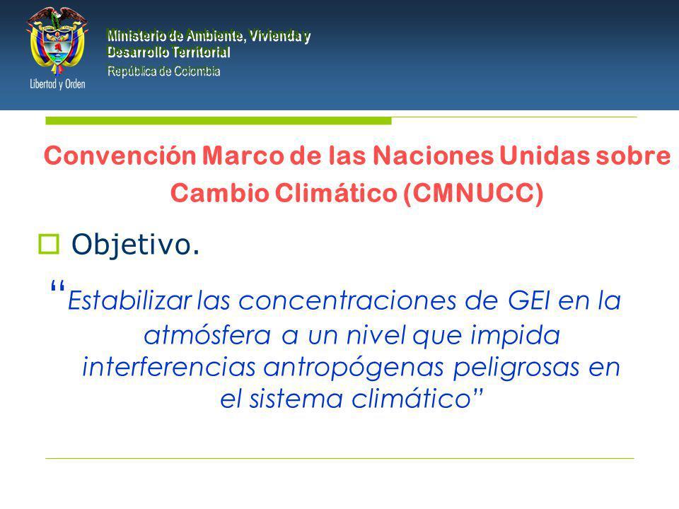 PRESIDENCIA DE LA REPÚBLICA Ministerio de Ambiente, Vivienda y Desarrollo Territorial Ministerio de Ambiente, Vivienda y Desarrollo Territorial República de Colombia Ministerio de Ambiente, Vivienda y Desarrollo Territorial República de Colombia Convención Marco de las Naciones Unidas sobre Cambio Climático (CMNUCC) Objetivo.