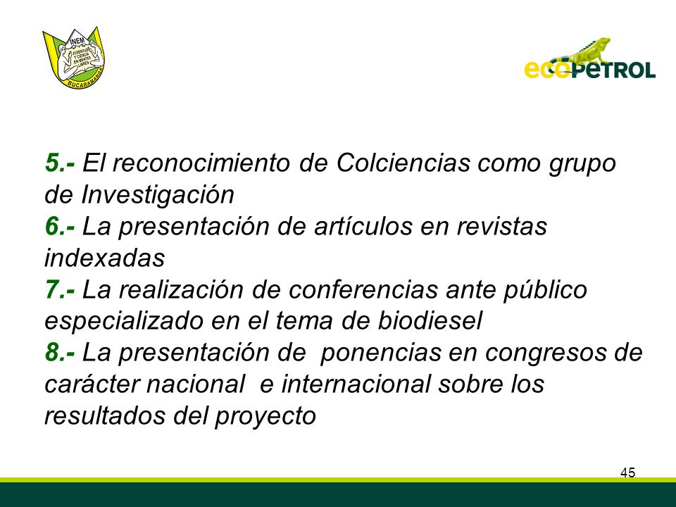 45 5.- El reconocimiento de Colciencias como grupo de Investigación 6.- La presentación de artículos en revistas indexadas 7.- La realización de confe