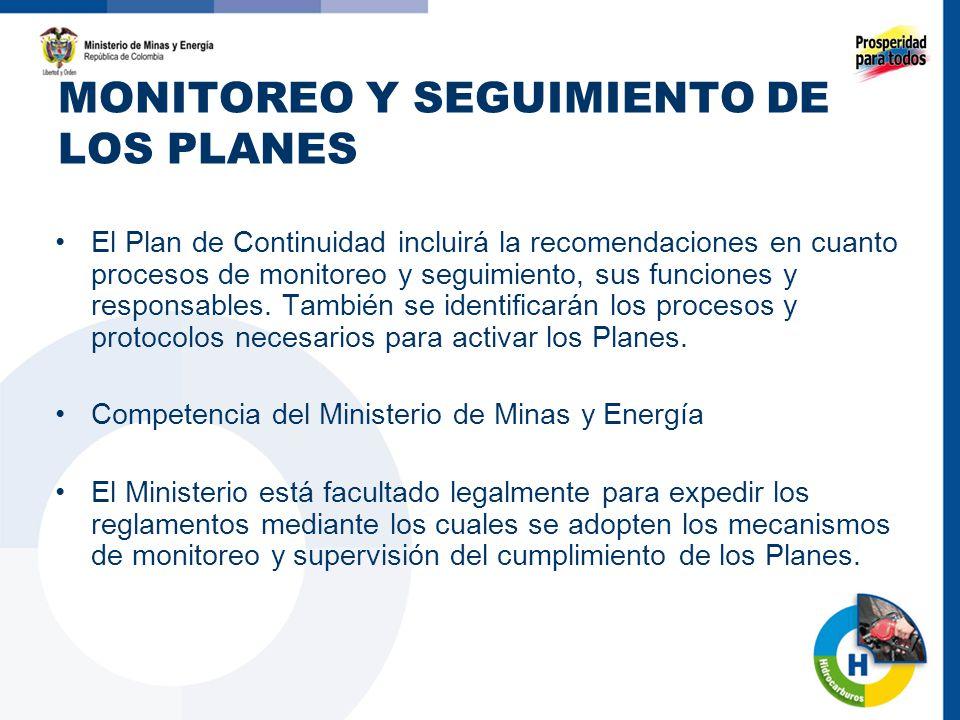 MONITOREO Y SEGUIMIENTO DE LOS PLANES El Plan de Continuidad incluirá la recomendaciones en cuanto procesos de monitoreo y seguimiento, sus funciones