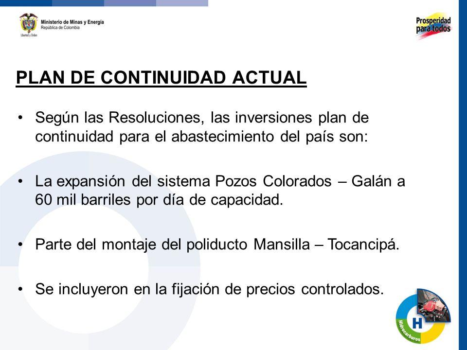 PLAN DE CONTINUIDAD ACTUAL Según las Resoluciones, las inversiones plan de continuidad para el abastecimiento del país son: La expansión del sistema P