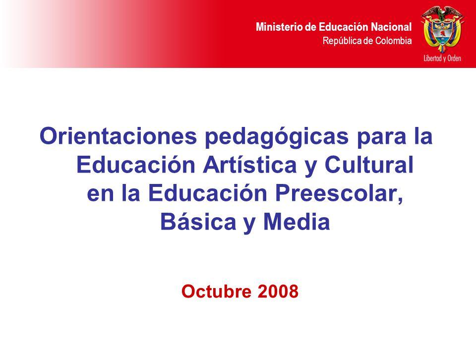 Ministerio de Educación Nacional República de Colombia Orientaciones pedagógicas para la Educación Artística y Cultural en la Educación Preescolar, Bá