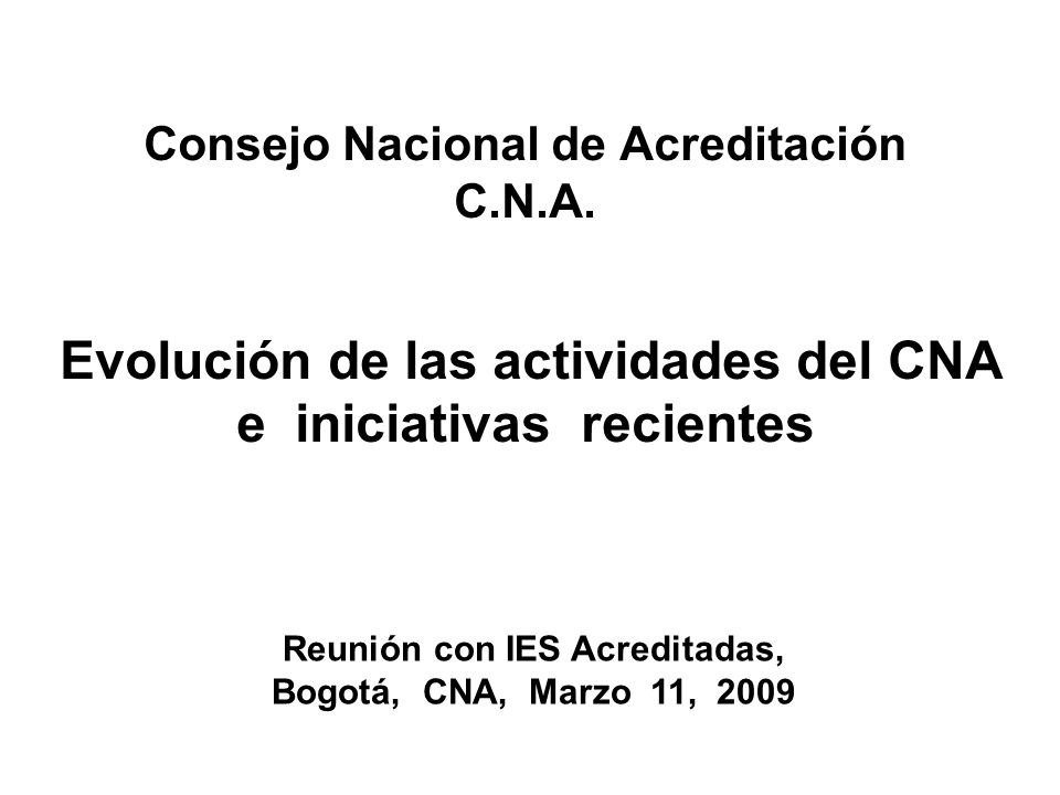 Consejo Nacional de Acreditación C.N.A.