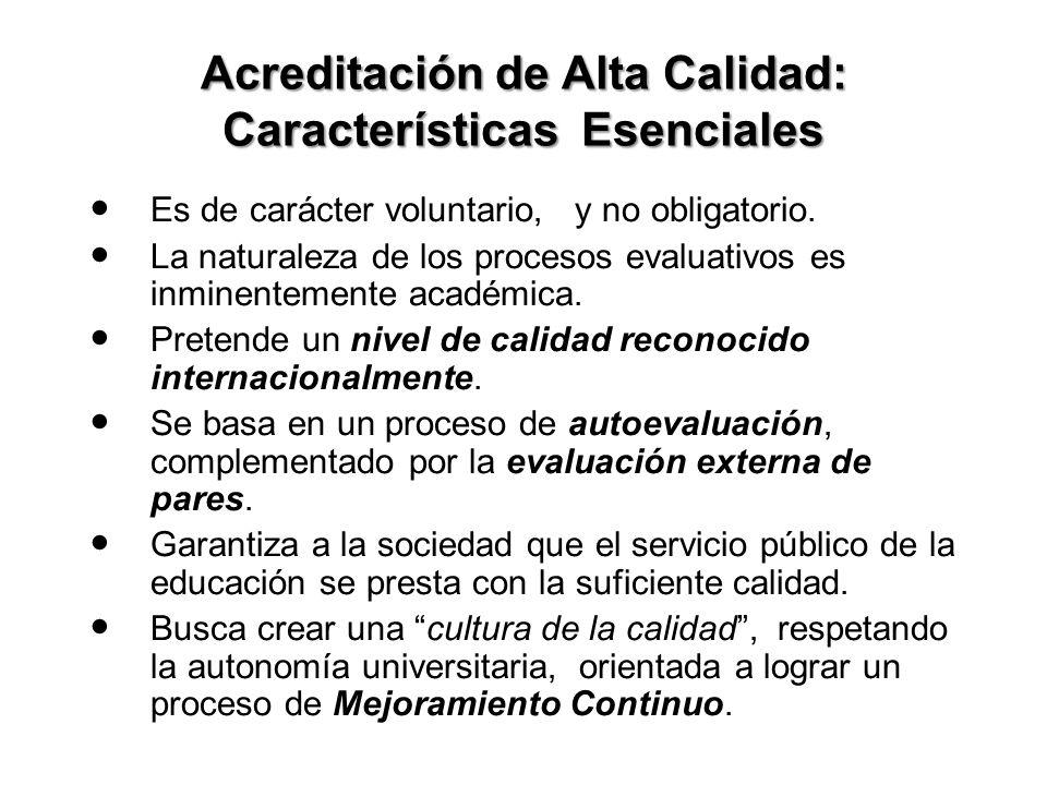 Acreditación de Alta Calidad: Características Esenciales Es de carácter voluntario, y no obligatorio.
