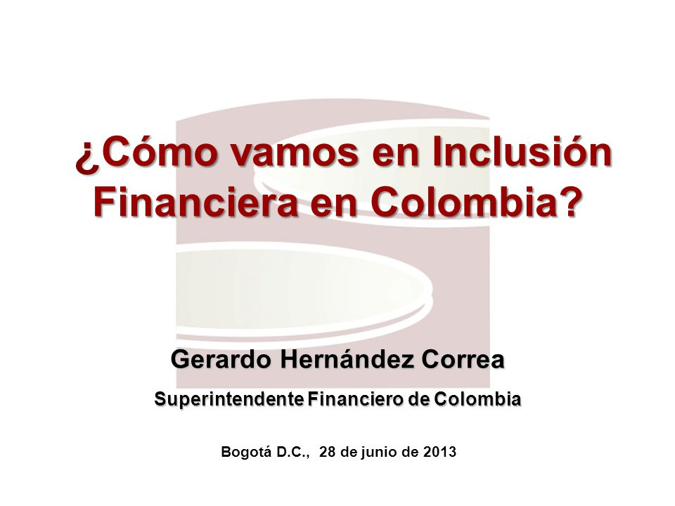 Superfinanciera, Primera en Transparencia ¿ Cómo vamos en Inclusión Financiera en Colombia.
