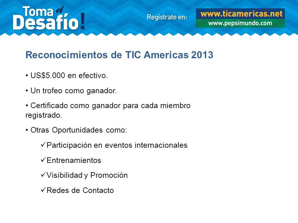Reconocimientos de TIC Americas 2013 US$5.000 en efectivo.