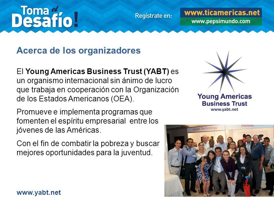 Acerca de los organizadores El Young Americas Business Trust (YABT) es un organismo internacional sin ánimo de lucro que trabaja en cooperación con la Organización de los Estados Americanos (OEA).