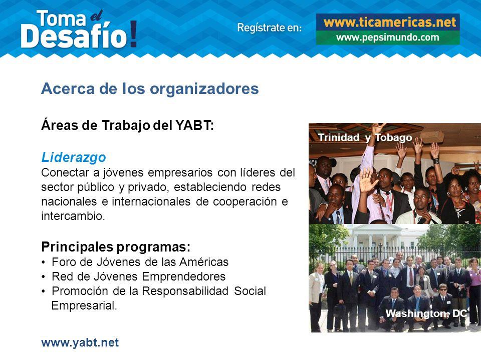 Acerca de los organizadores Áreas de Trabajo del YABT: Entrenamiento Enfatizando en la metodología de Aprender Haciendo, se pretende desarrollar el espíritu emprendedor e innovador entre los entrenados, motivándolos y guiandolos a través de la inmersión real en el tema de estudio.