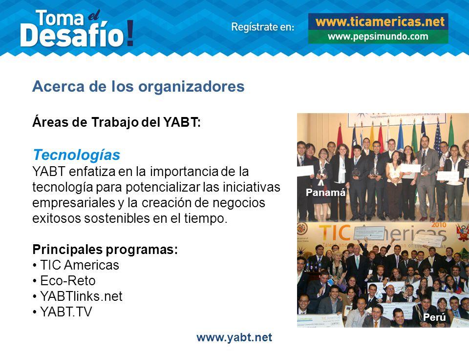 Acerca de los organizadores Áreas de Trabajo del YABT: Tecnologías YABT enfatiza en la importancia de la tecnología para potencializar las iniciativas empresariales y la creación de negocios exitosos sostenibles en el tiempo.