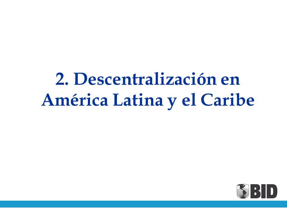 2. Descentralización en América Latina y el Caribe
