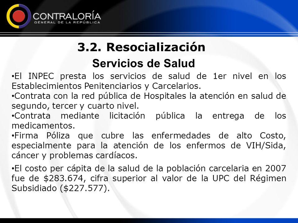 Servicios de Salud El INPEC presta los servicios de salud de 1er nivel en los Establecimientos Penitenciarios y Carcelarios. Contrata con la red públi