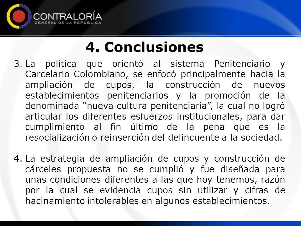 3.La política que orientó al sistema Penitenciario y Carcelario Colombiano, se enfocó principalmente hacia la ampliación de cupos, la construcción de