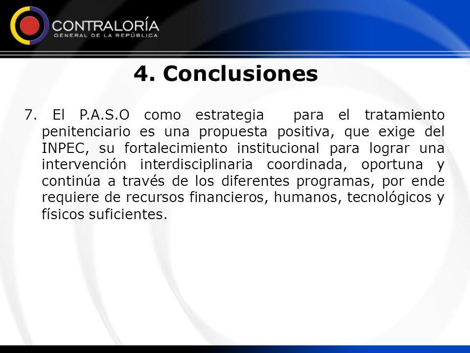 7. El P.A.S.O como estrategia para el tratamiento penitenciario es una propuesta positiva, que exige del INPEC, su fortalecimiento institucional para
