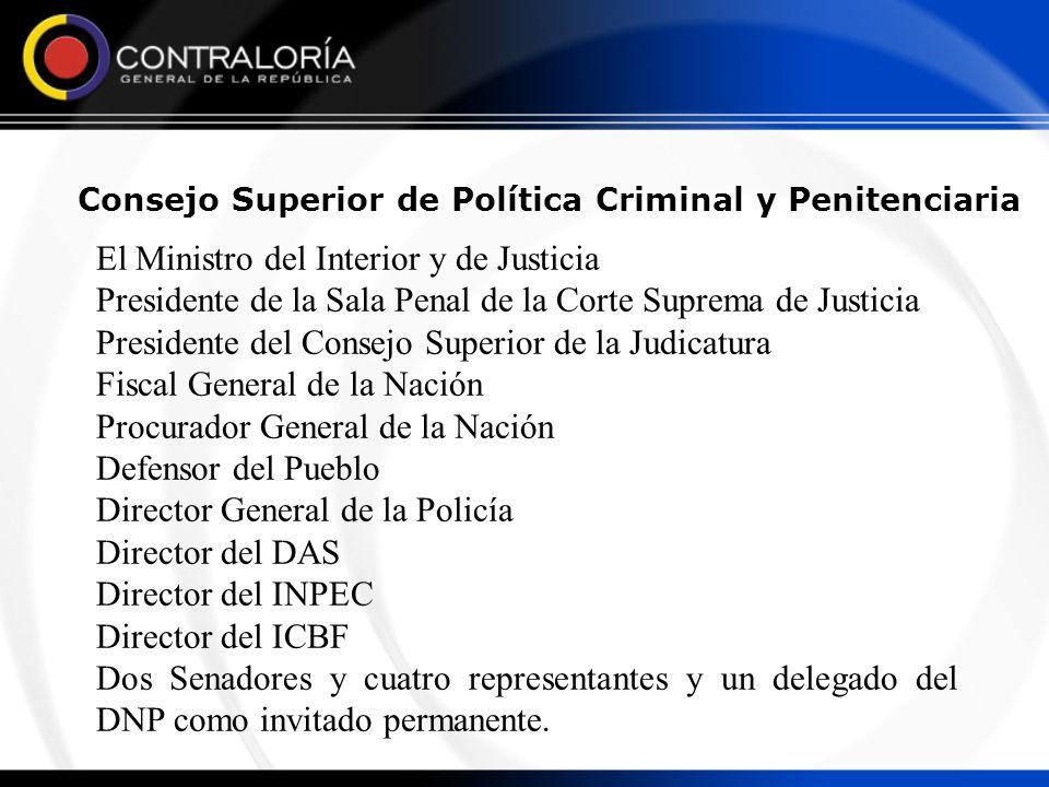 Consejo Superior de Política Criminal y Penitenciaria El Ministro del Interior y de Justicia Presidente de la Sala Penal de la Corte Suprema de Justic