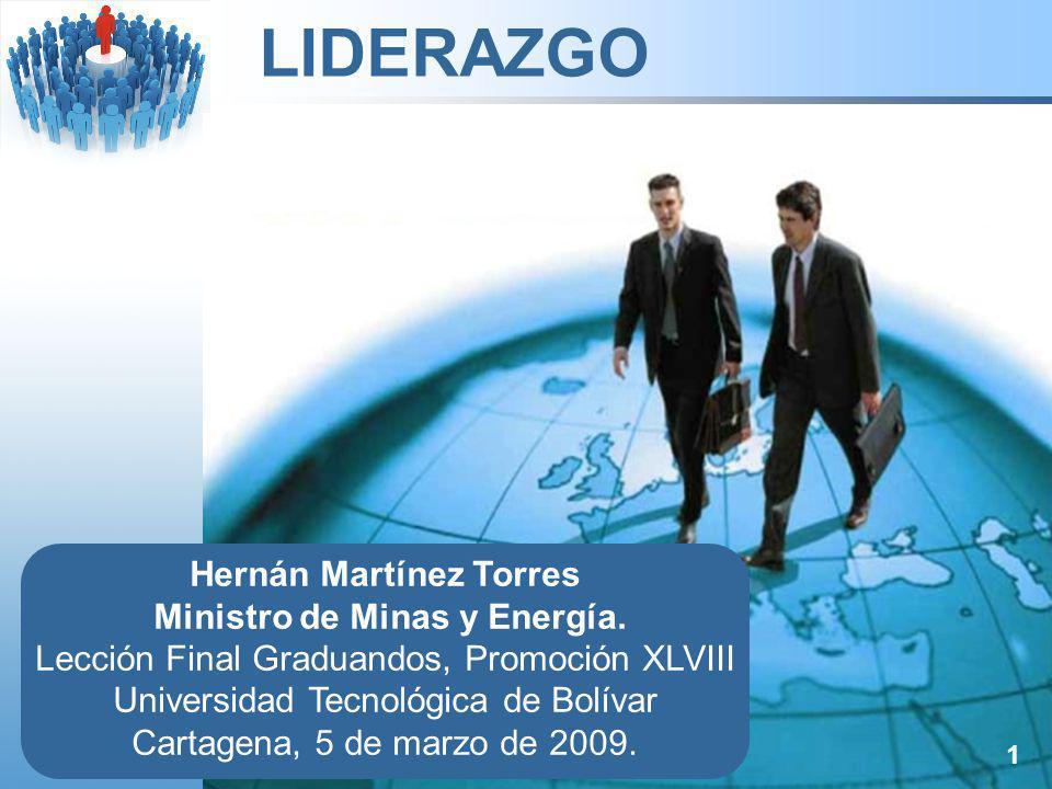 LIDERAZGO 1 1 Hernán Martínez Torres Ministro de Minas y Energía.