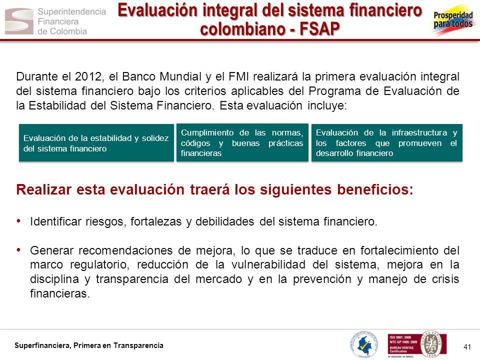 Superfinanciera, Primera en Transparencia 41 Evaluación integral del sistema financiero colombiano - FSAP Durante el 2012, el Banco Mundial y el FMI r