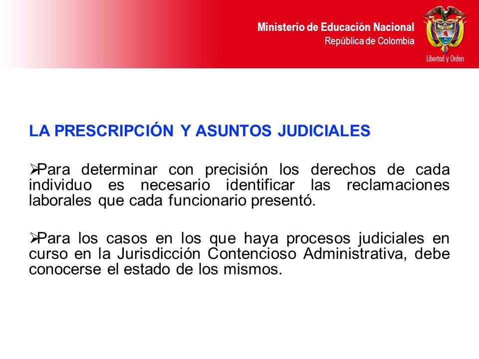 Ministerio de Educación Nacional República de Colombia LA PRESCRIPCIÓN Y ASUNTOS JUDICIALES Para determinar con precisión los derechos de cada individ