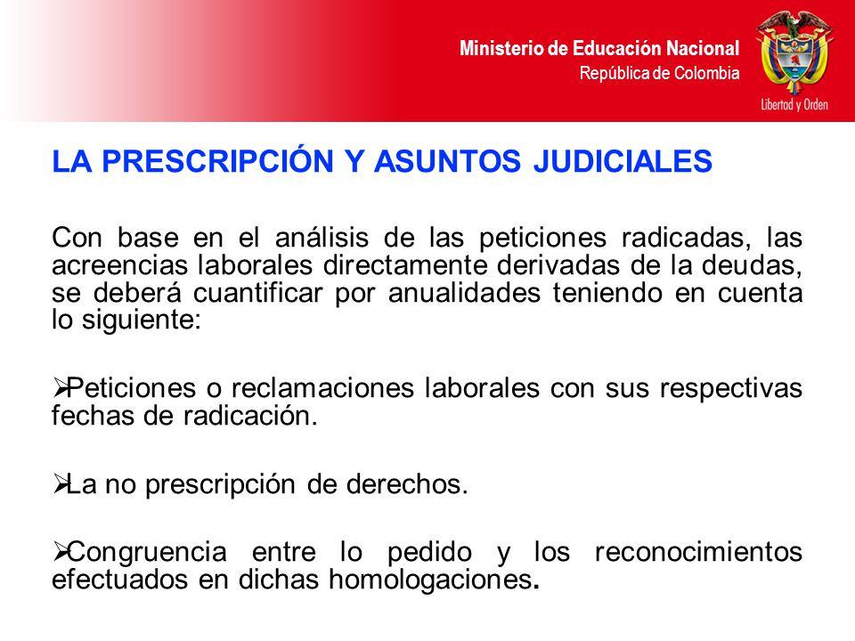 Ministerio de Educación Nacional República de Colombia LA PRESCRIPCIÓN Y ASUNTOS JUDICIALES Con base en el análisis de las peticiones radicadas, las a