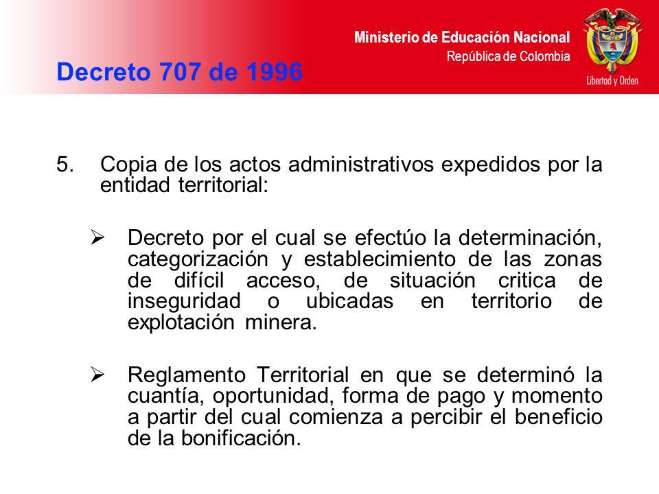 Ministerio de Educación Nacional República de Colombia 5.Copia de los actos administrativos expedidos por la entidad territorial: Decreto por el cual