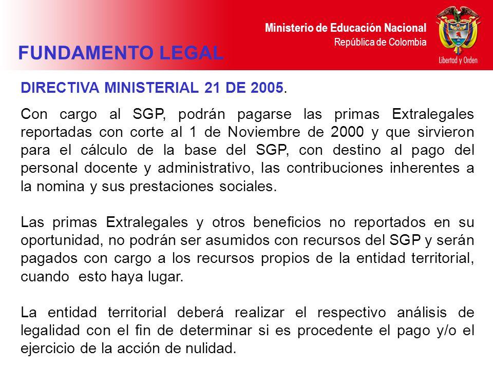 Ministerio de Educación Nacional República de Colombia DIRECTIVA MINISTERIAL 21 DE 2005. Con cargo al SGP, podrán pagarse las primas Extralegales repo