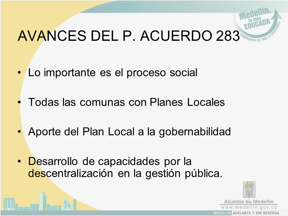 Control social Para lograr y velar por la transparencia del proceso, funcionarán como organismos de vigilancia y control social: Las Juntas Administradoras Locales.