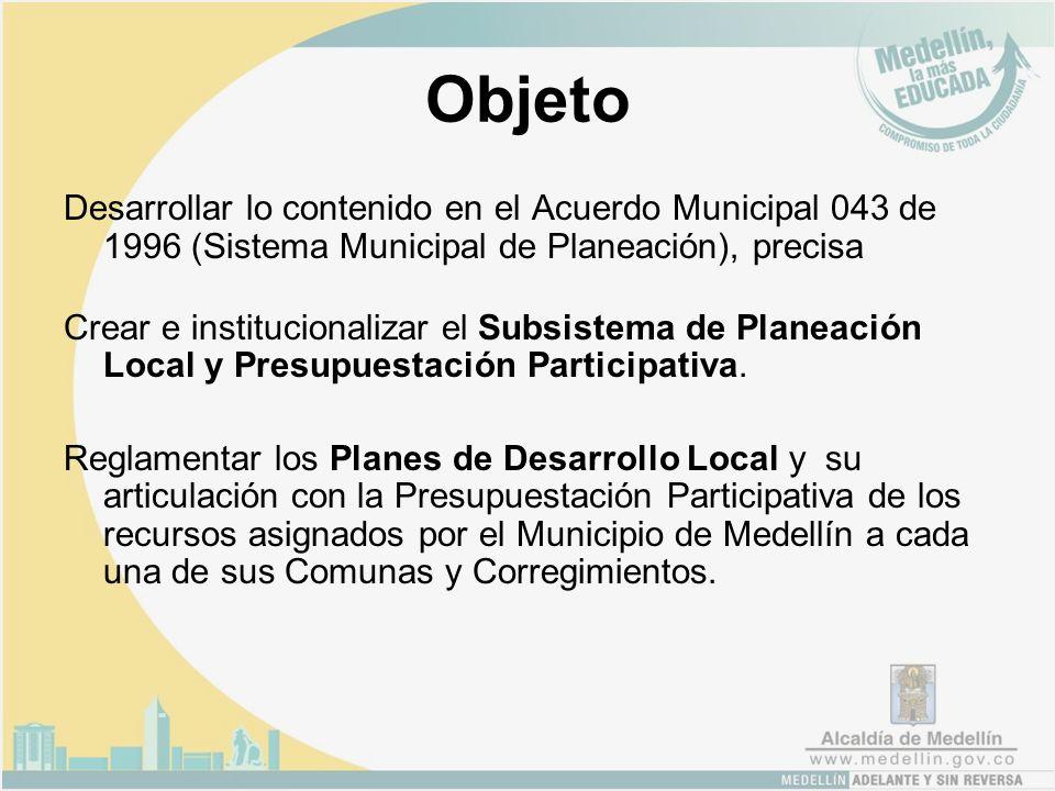 Finalidad Ampliar mecanismos de participación ciudadana en la planeación del desarrollo de la ciudad y el control democrático de la gestión pública.