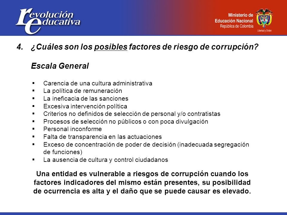 4.¿Cuáles son los posibles factores de riesgo de corrupción.