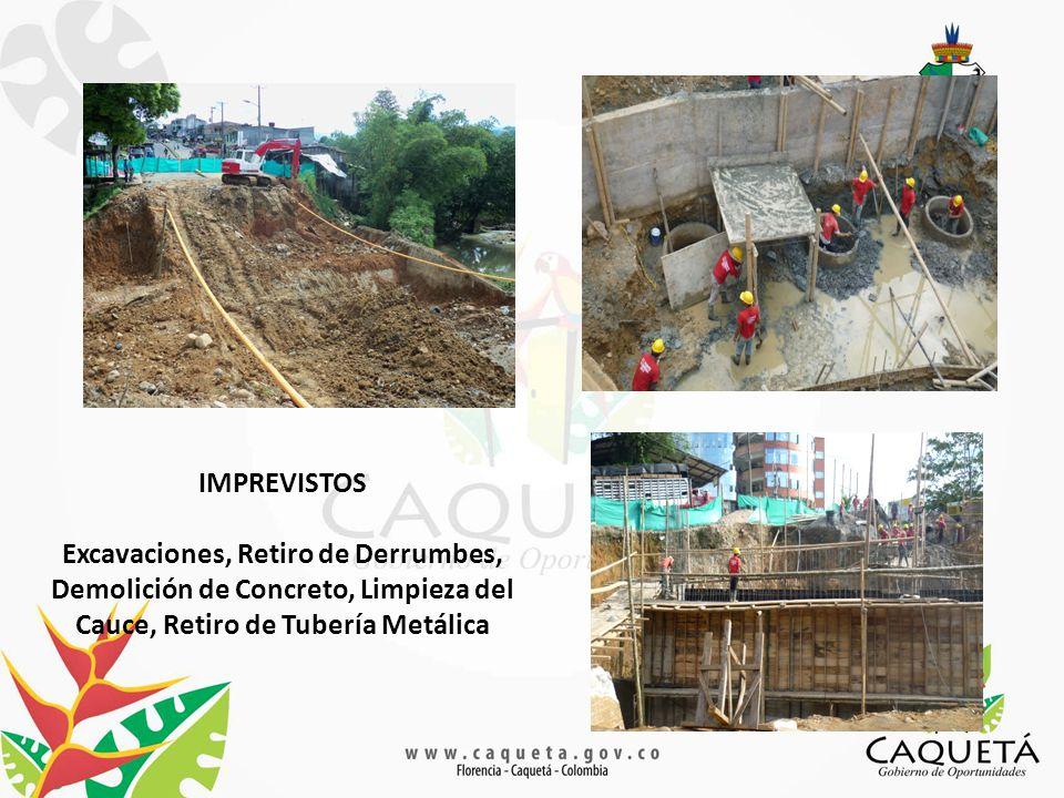 IMPREVISTOS Excavaciones, Retiro de Derrumbes, Demolición de Concreto, Limpieza del Cauce, Retiro de Tubería Metálica