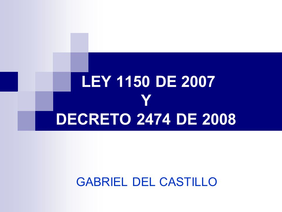 Modalidades de Selección Licitación Publica Selección AbreviadaConcurso de MeritosContratación Directa * Ley 1150 de 2007 Art.