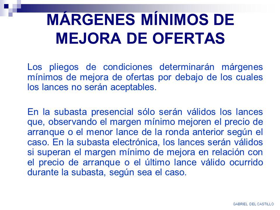 MÁRGENES MÍNIMOS DE MEJORA DE OFERTAS Los pliegos de condiciones determinarán márgenes mínimos de mejora de ofertas por debajo de los cuales los lance