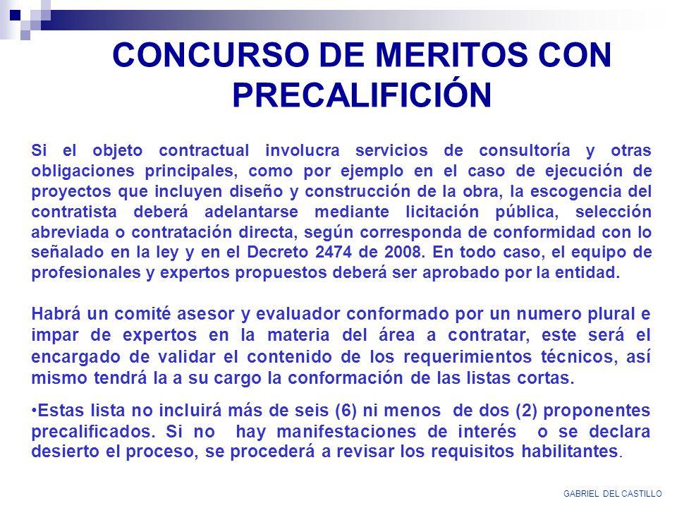 CONCURSO DE MERITOS CON PRECALIFICIÓN Si el objeto contractual involucra servicios de consultoría y otras obligaciones principales, como por ejemplo e
