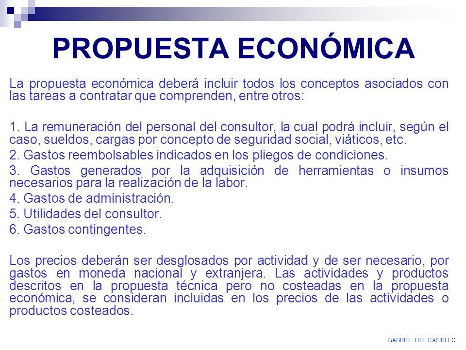 PROPUESTA ECONÓMICA La propuesta económica deberá incluir todos los conceptos asociados con las tareas a contratar que comprenden, entre otros: 1. La