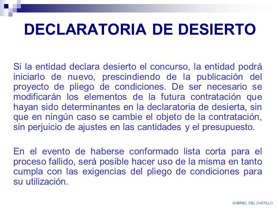 DECLARATORIA DE DESIERTO Si la entidad declara desierto el concurso, la entidad podrá iniciarlo de nuevo, prescindiendo de la publicación del proyecto